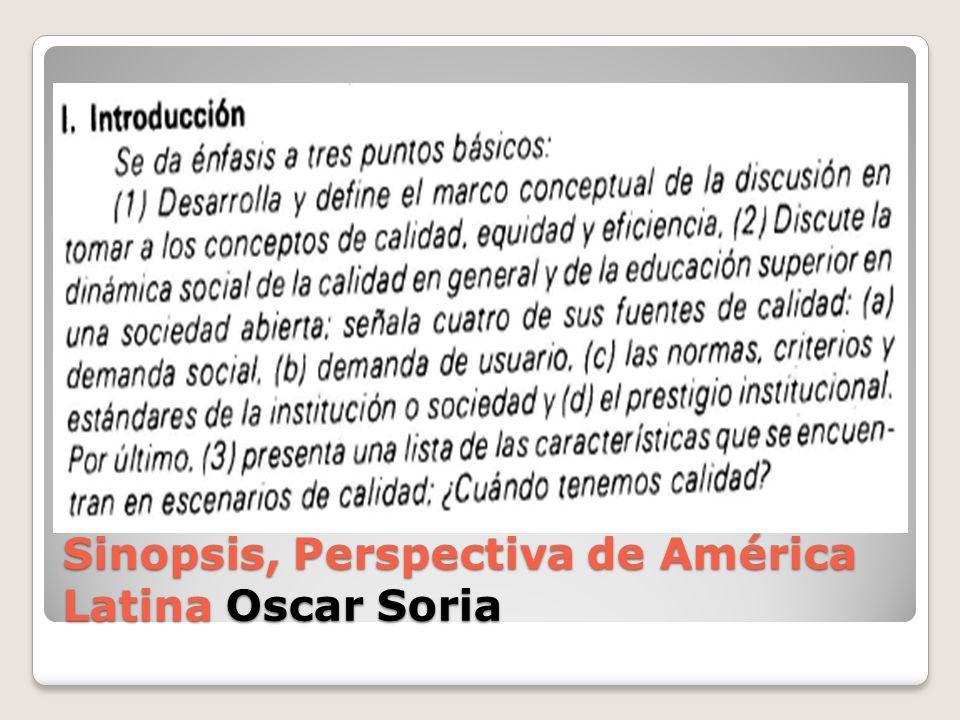 Sinopsis, Perspectiva de América Latina Oscar Soria