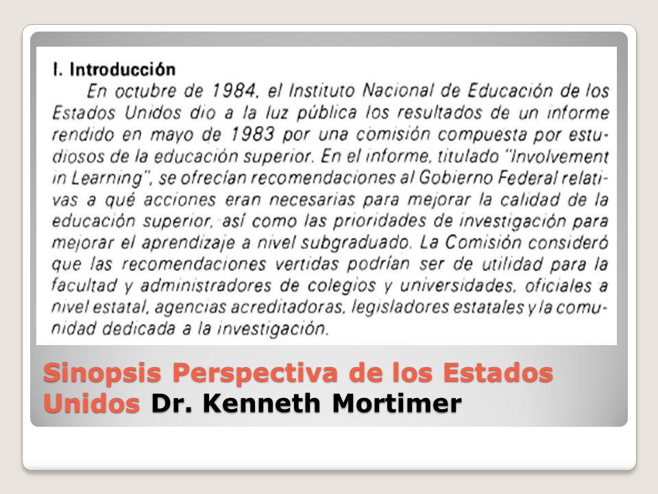 Sinopsis Perspectiva de los Estados Unidos Dr. Kenneth Mortimer