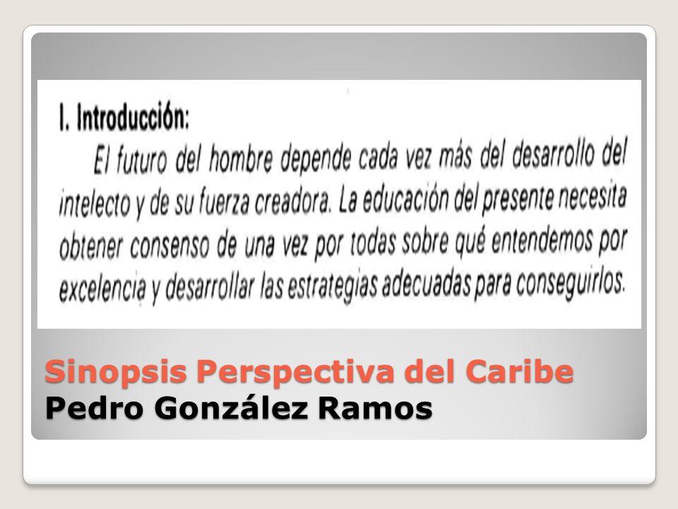 Sinopsis Perspectiva del Caribe Pedro González Ramos