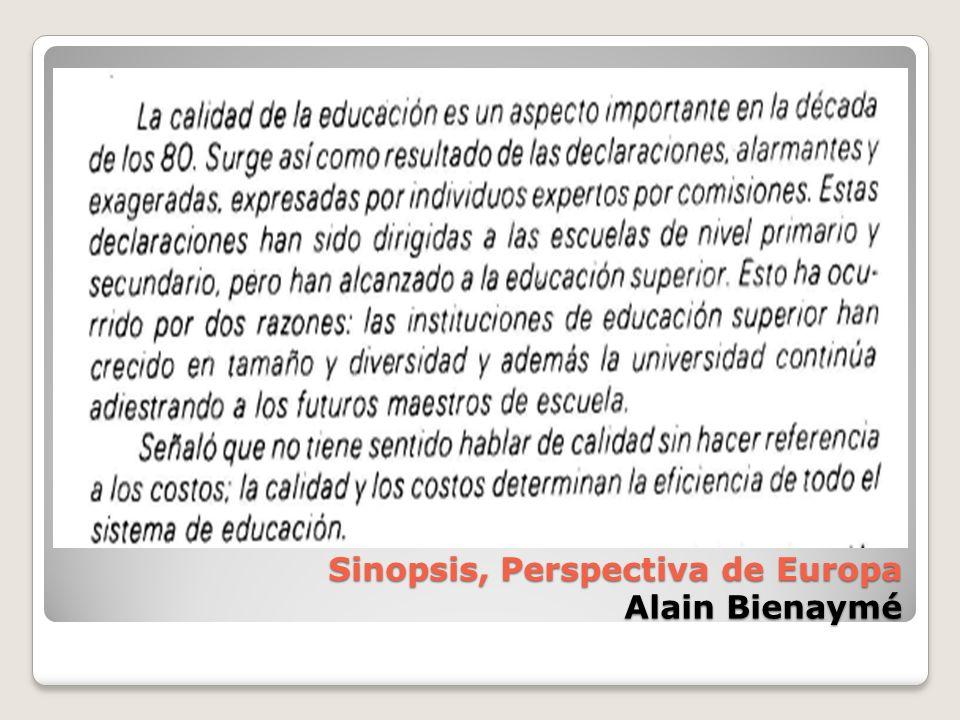 Sinopsis, Perspectiva de Europa Alain Bienaymé