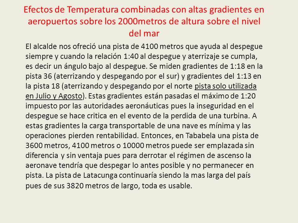 Efectos de Temperatura combinadas con altas gradientes en aeropuertos sobre los 2000metros de altura sobre el nivel del mar El alcalde nos ofreció una