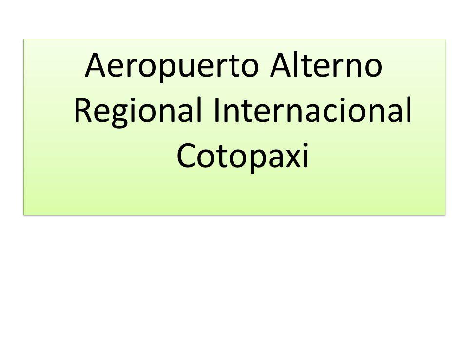 ANTECEDENTES: El aeropuerto de Latacunga, antigua Base Militar ha sido utilizado como aeropuerto alterno del Mariscal Sucre de Quito, cuando este ha entrado en mantenimiento o por razones ambientales de orden mayor.