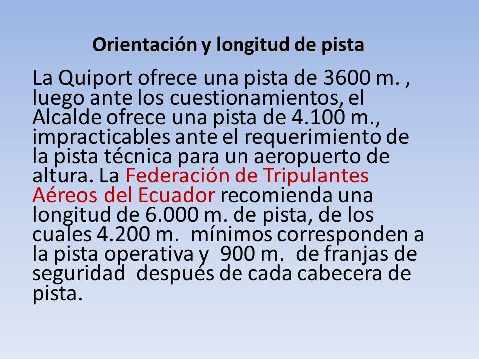 La Quiport ofrece una pista de 3600 m., luego ante los cuestionamientos, el Alcalde ofrece una pista de 4.100 m., impracticables ante el requerimiento