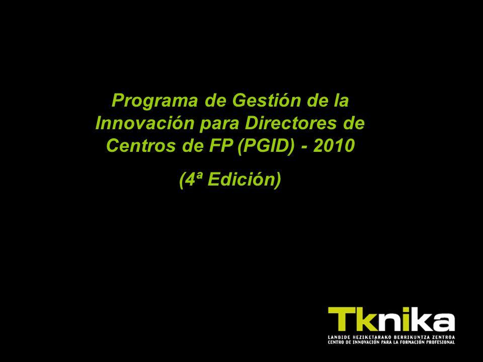 Programa de Gestión de la Innovación para Directores de Centros de FP (PGID) - 2010 (4ª Edición)