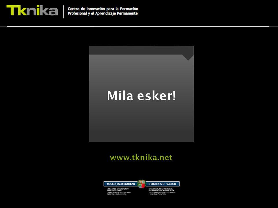 Mila esker! www.tknika.net