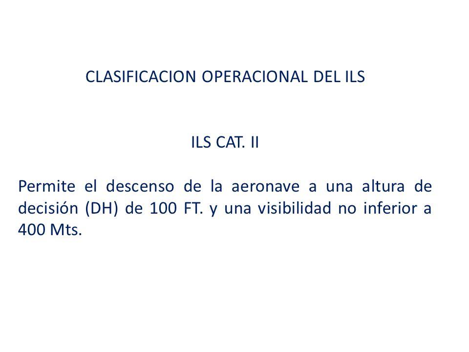 CLASIFICACION OPERACIONAL DEL ILS ILS CAT.