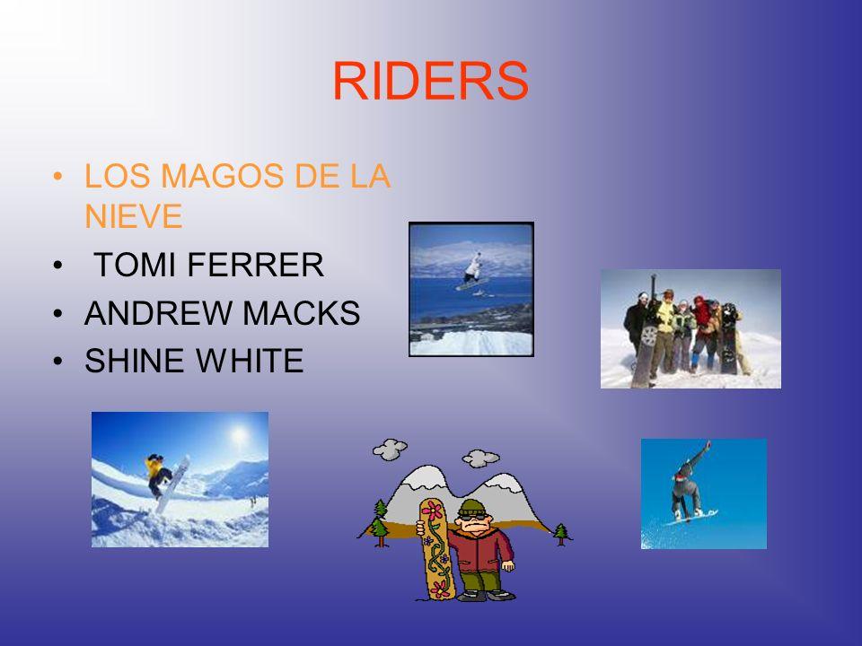 RIDERS LOS MAGOS DE LA NIEVE TOMI FERRER ANDREW MACKS SHINE WHITE