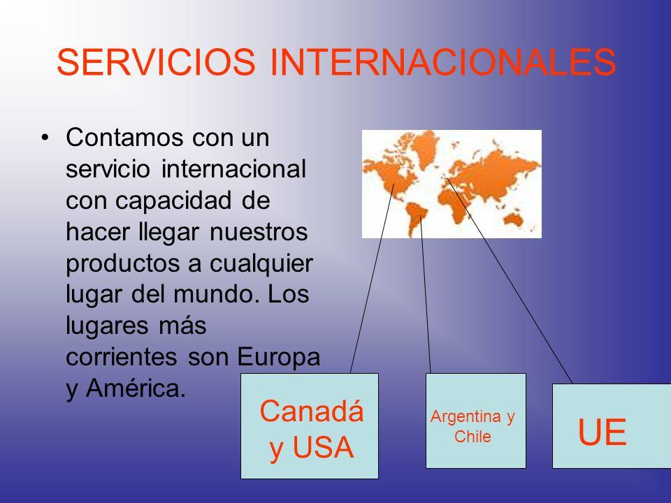 SERVICIOS INTERNACIONALES Contamos con un servicio internacional con capacidad de hacer llegar nuestros productos a cualquier lugar del mundo. Los lug