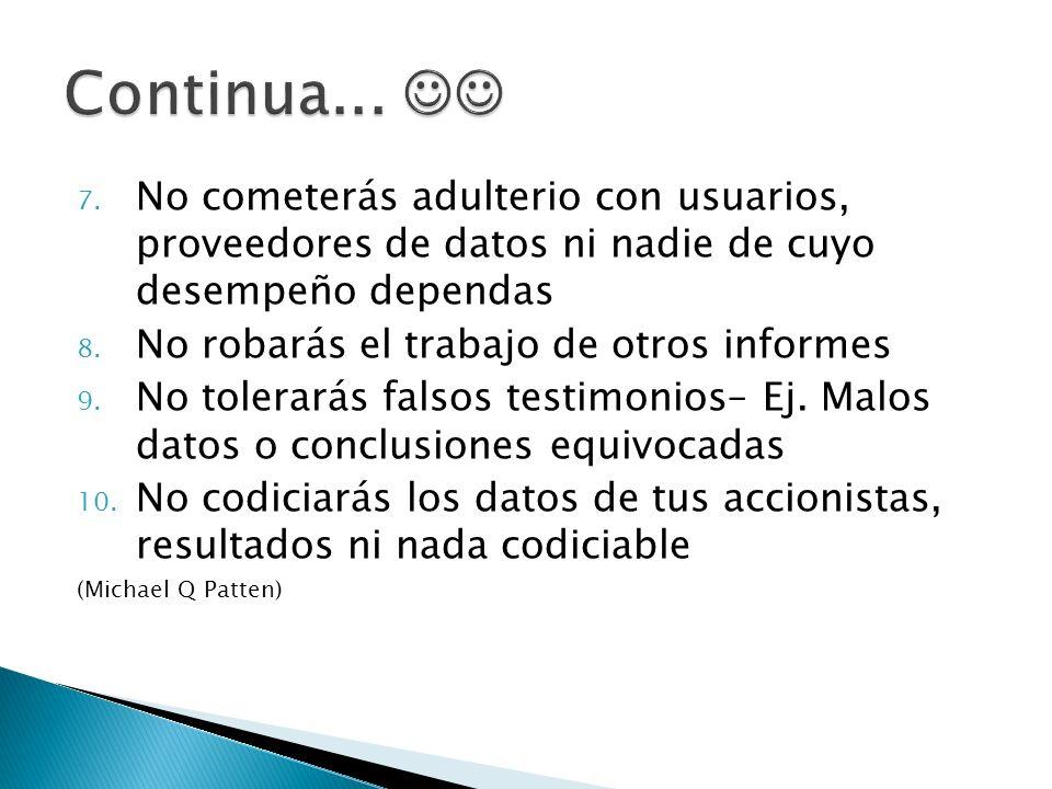 7. No cometerás adulterio con usuarios, proveedores de datos ni nadie de cuyo desempeño dependas 8.
