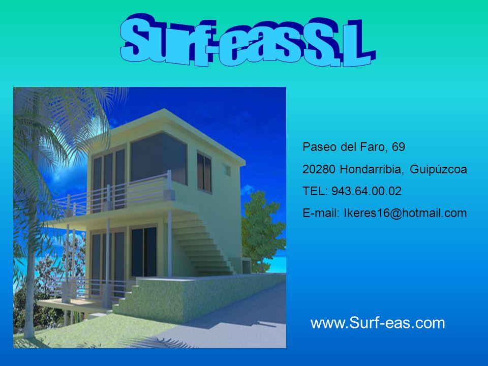 Paseo del Faro, 69 20280 Hondarribia, Guipúzcoa TEL: 943.64.00.02 E-mail: Ikeres16@hotmail.com www.Surf-eas.com
