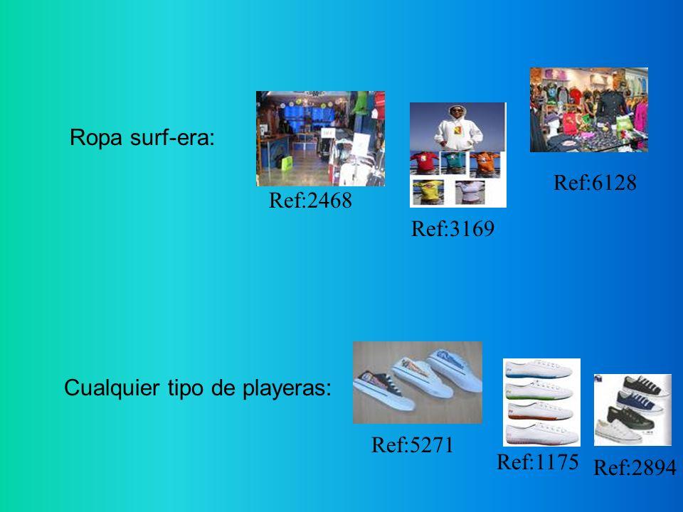 Ropa surf-era: Cualquier tipo de playeras: Ref:2468 Ref:3169 Ref:6128 Ref:5271 Ref:1175 Ref:2894