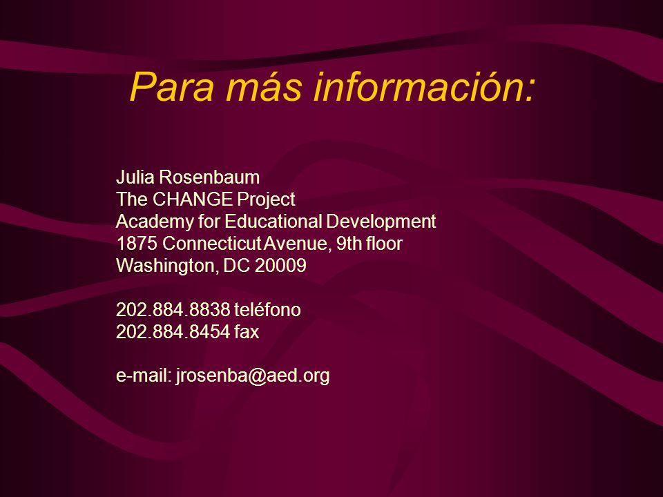 Para más información: Julia Rosenbaum The CHANGE Project Academy for Educational Development 1875 Connecticut Avenue, 9th floor Washington, DC 20009 2