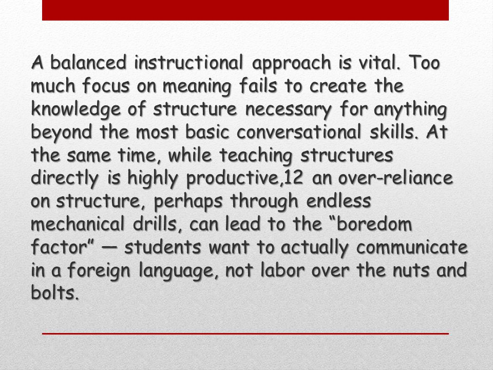 A balanced instructional approach is vital.