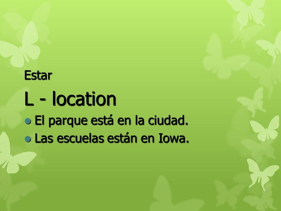 Estar L - location El parque está en la ciudad. Las escuelas están en Iowa.