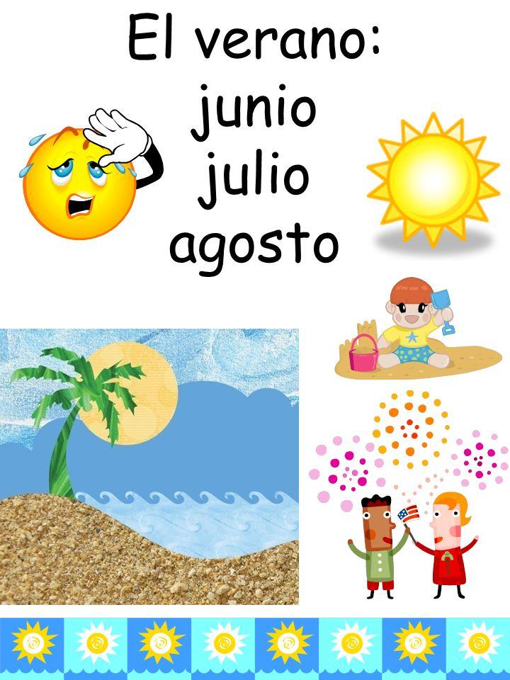 El verano: junio julio agosto