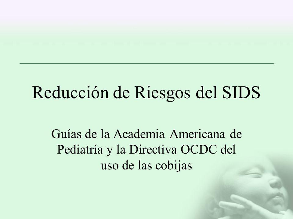 Reducción de Riesgos del SIDS Guías de la Academia Americana de Pediatría y la Directiva OCDC del uso de las cobijas