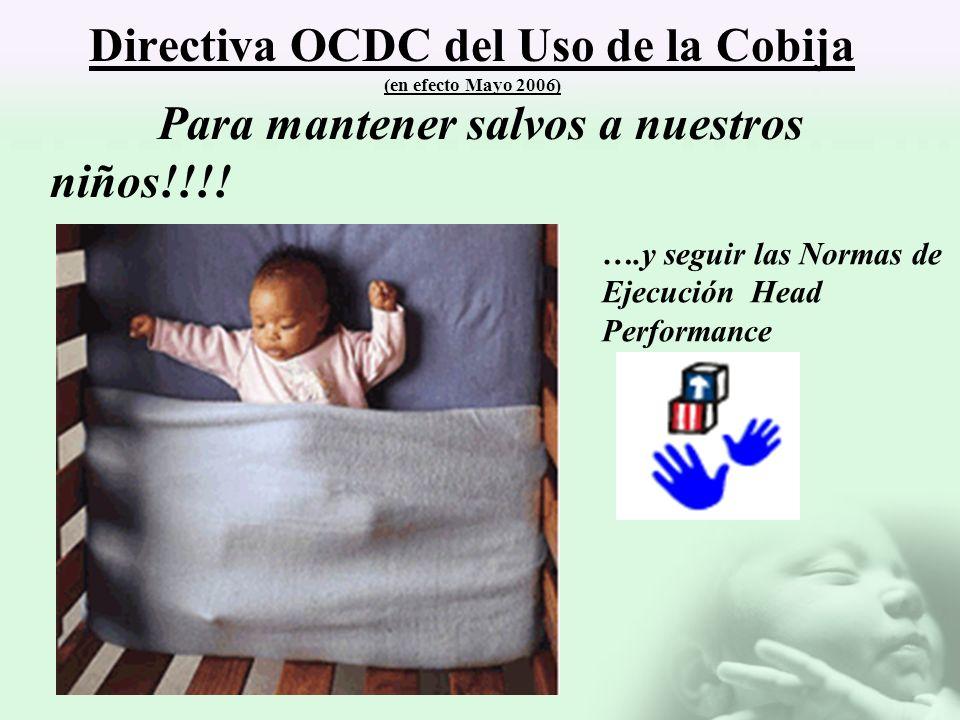 Directiva OCDC del Uso de la Cobija (en efecto Mayo 2006) Para mantener salvos a nuestros niños!!!! ….y seguir las Normas de Ejecución Head Performanc