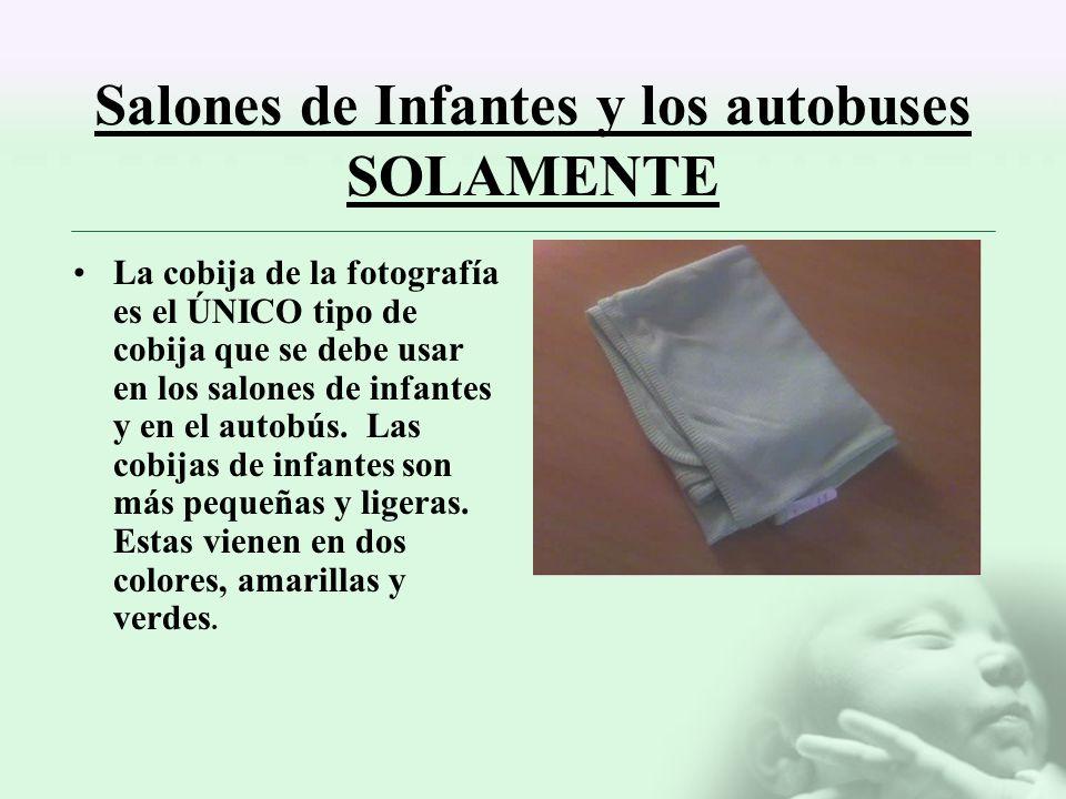 Salones de Infantes y los autobuses SOLAMENTE La cobija de la fotografía es el ÚNICO tipo de cobija que se debe usar en los salones de infantes y en e