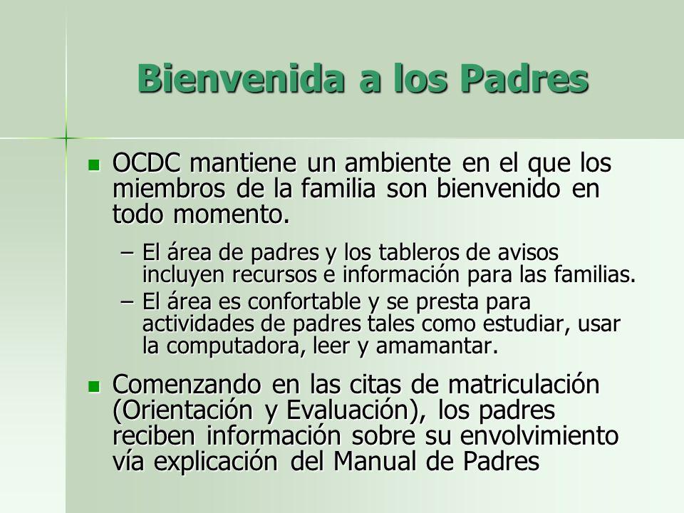 Bienvenida a los Padres OCDC mantiene un ambiente en el que los miembros de la familia son bienvenido en todo momento.