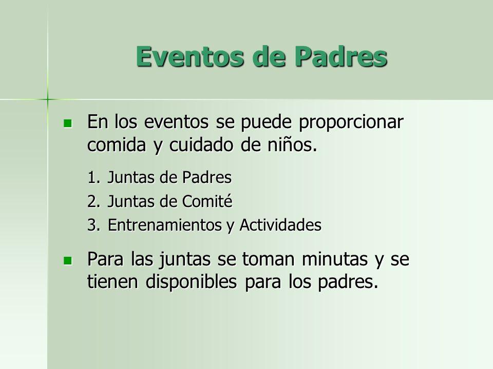 Eventos de Padres En los eventos se puede proporcionar comida y cuidado de niños.