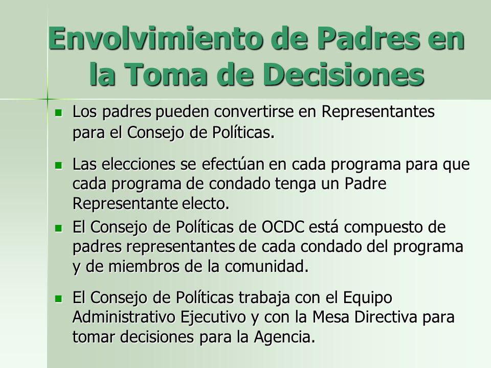 Envolvimiento de Padres en la Toma de Decisiones Los padres pueden convertirse en Representantes para el Consejo de Políticas.
