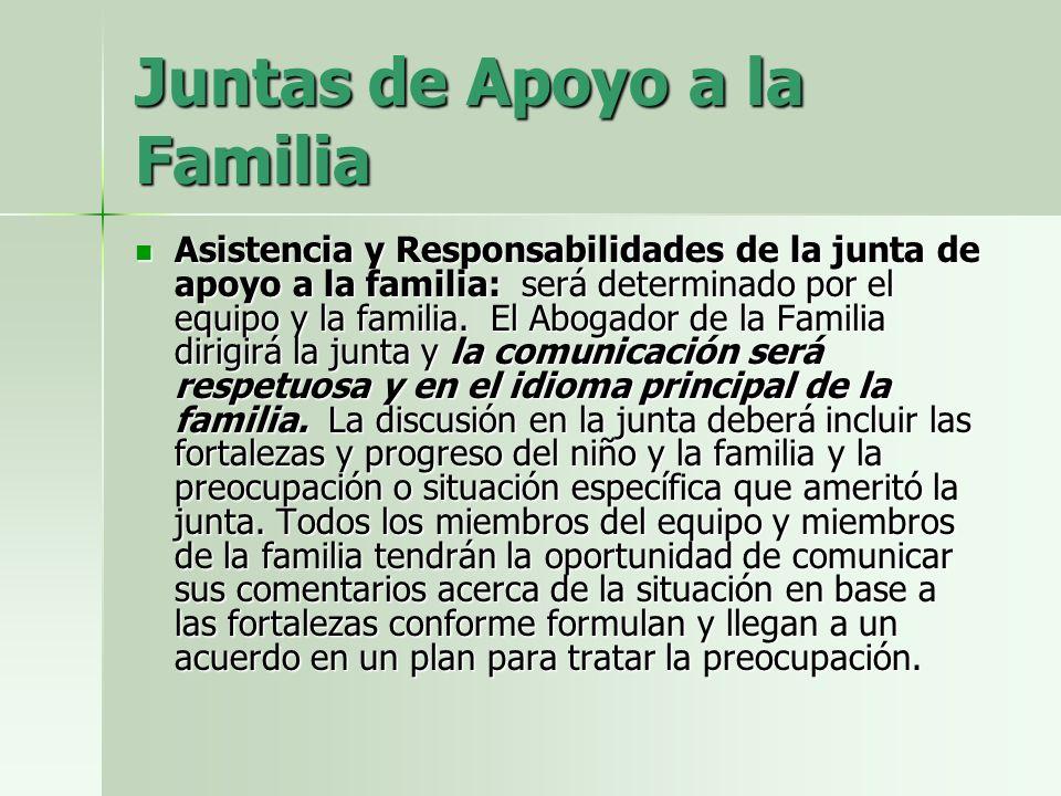 Juntas de Apoyo a la Familia Asistencia y Responsabilidades de la junta de apoyo a la familia: será determinado por el equipo y la familia.