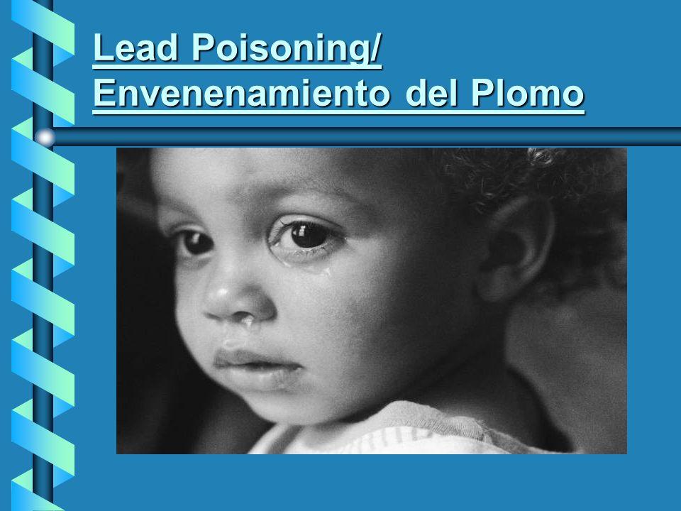 Lead Poisoning/ Envenenamiento del Plomo