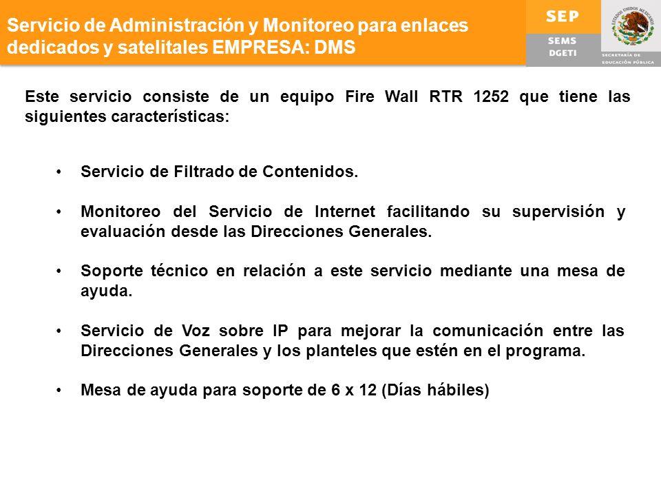 Servicio de Administración y Monitoreo para enlaces dedicados y satelitales EMPRESA: DMS Servicio de Filtrado de Contenidos.