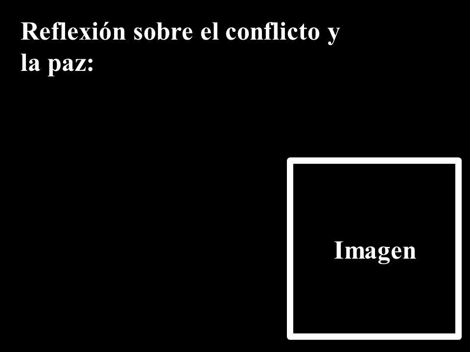 Reflexión sobre el conflicto y la paz: Imagen