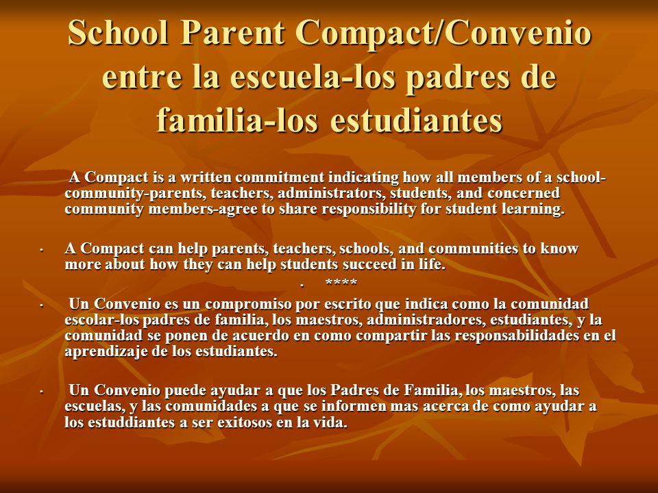 School Parent Compact/Convenio entre la escuela-los padres de familia-los estudiantes A Compact is a written commitment indicating how all members of