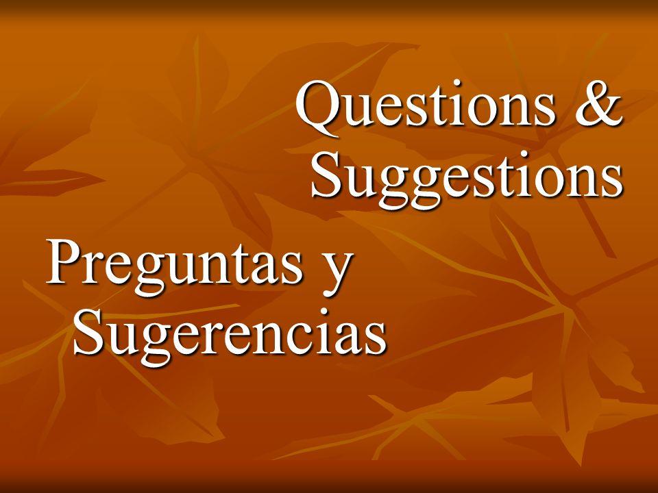 Questions & Suggestions Preguntas y Sugerencias