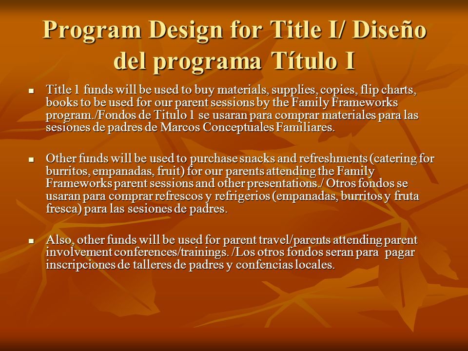 Program Design for Title I/ Diseño del programa Título I Title 1 funds will be used to buy materials, supplies, copies, flip charts, books to be used