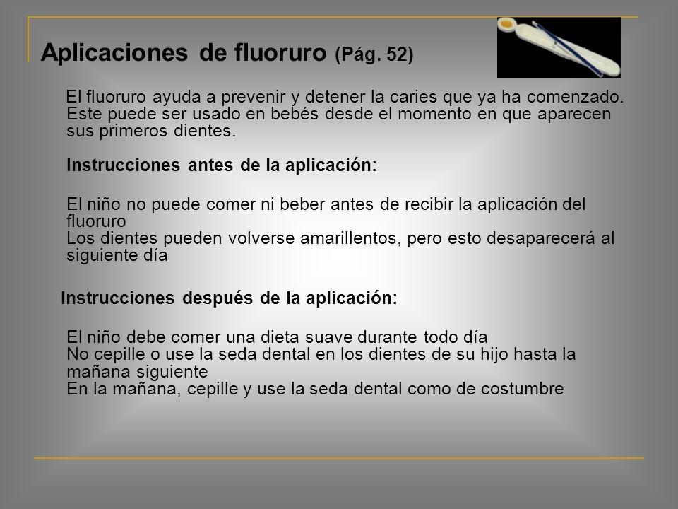 Seda Dental (Pág. 38) 1. Utilice la seda diariamente para mantener la encia y los dientes sanos, libre de placa y restos de comida 2. Encuentre el mej