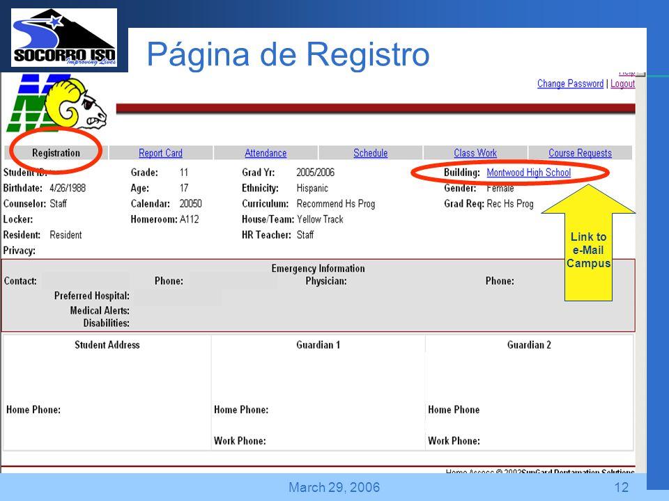 Company LOGO March 29, 200612 Página de Registro Link to e-Mail Campus