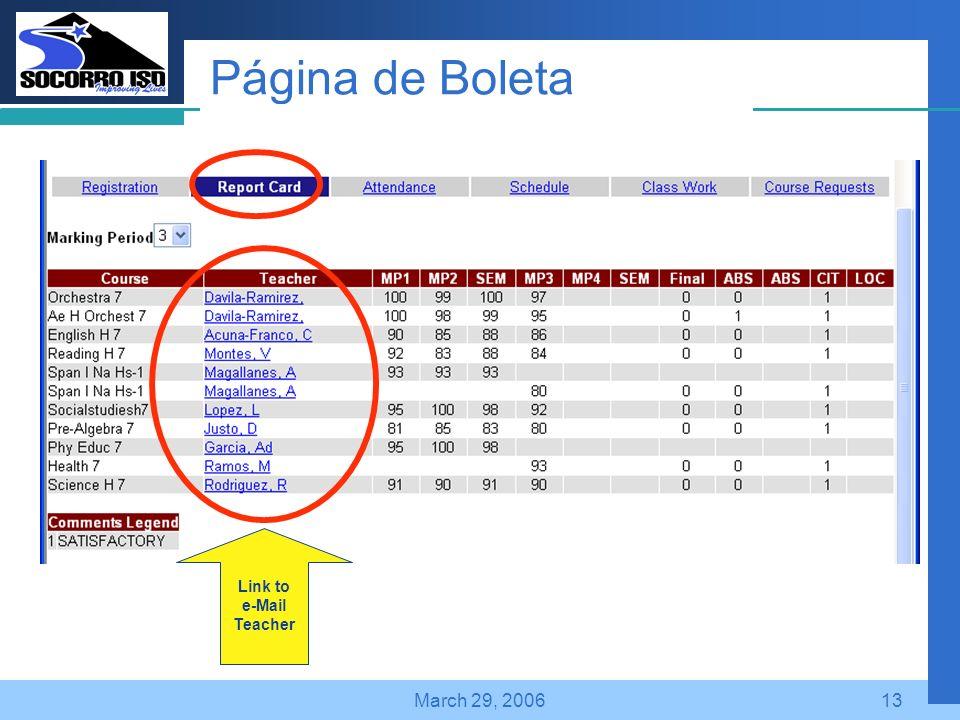 Company LOGO March 29, 200613 Página de Boleta Link to e-Mail Teacher
