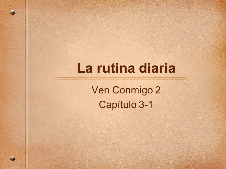 La rutina diaria Ven Conmigo 2 Capítulo 3-1