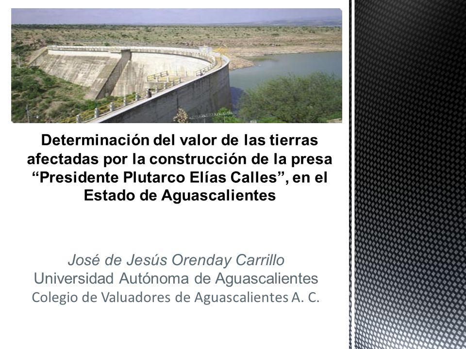 José de Jesús Orenday Carrillo Universidad Autónoma de Aguascalientes Colegio de Valuadores de Aguascalientes A. C.