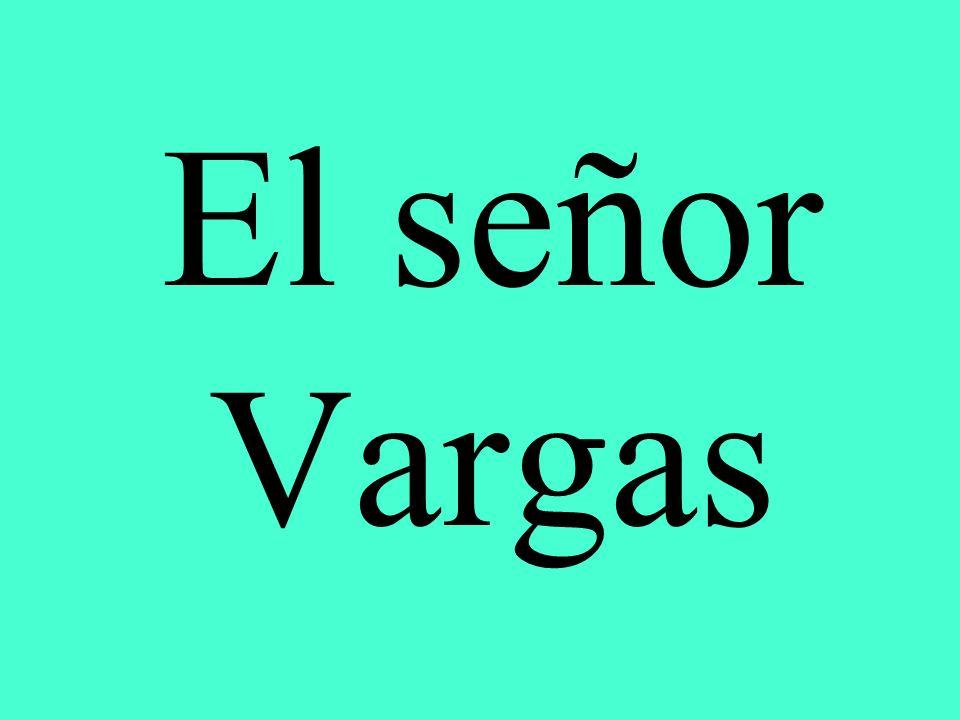 El señor Vargas