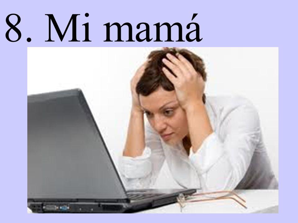 8. Mi mamá