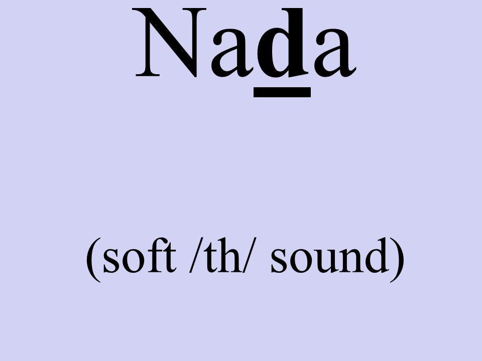 Todo (soft /th/ sound)