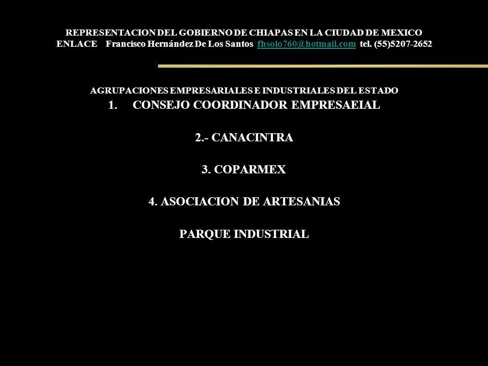 REPRESENTACION DEL GOBIERNO DE CHIAPAS EN LA CIUDAD DE MEXICO ENLACE Francisco Hernández De Los Santos fhsolo760@hotmail.com tel. (55)5207-2652fhsolo7