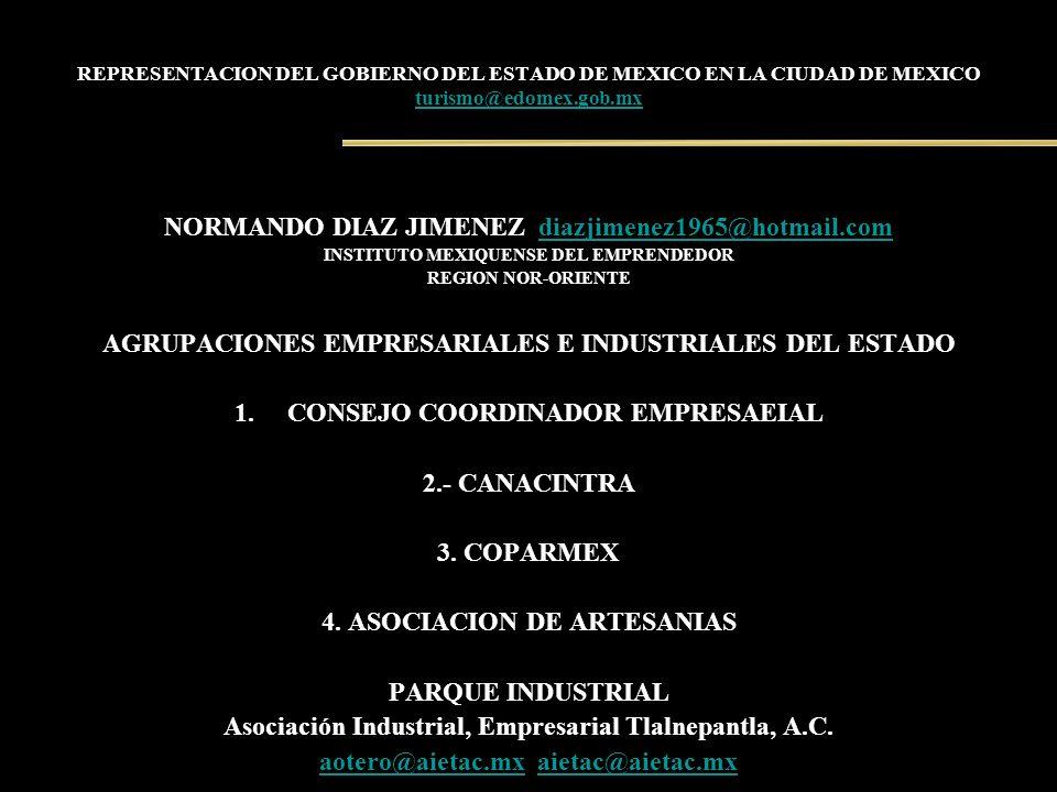 REPRESENTACION DEL GOBIERNO DEL ESTADO DE MEXICO EN LA CIUDAD DE MEXICO turismo@edomex.gob.mx turismo@edomex.gob.mx NORMANDO DIAZ JIMENEZ diazjimenez1
