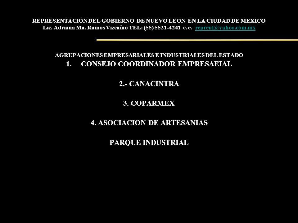 REPRESENTACION DEL GOBIERNO DE NUEVO LEON EN LA CIUDAD DE MEXICO Lic. Adriana Ma. Ramos Vizcaíno TEL: (55) 5521-4241 c. e. reprenl@yahoo.com.mx repren