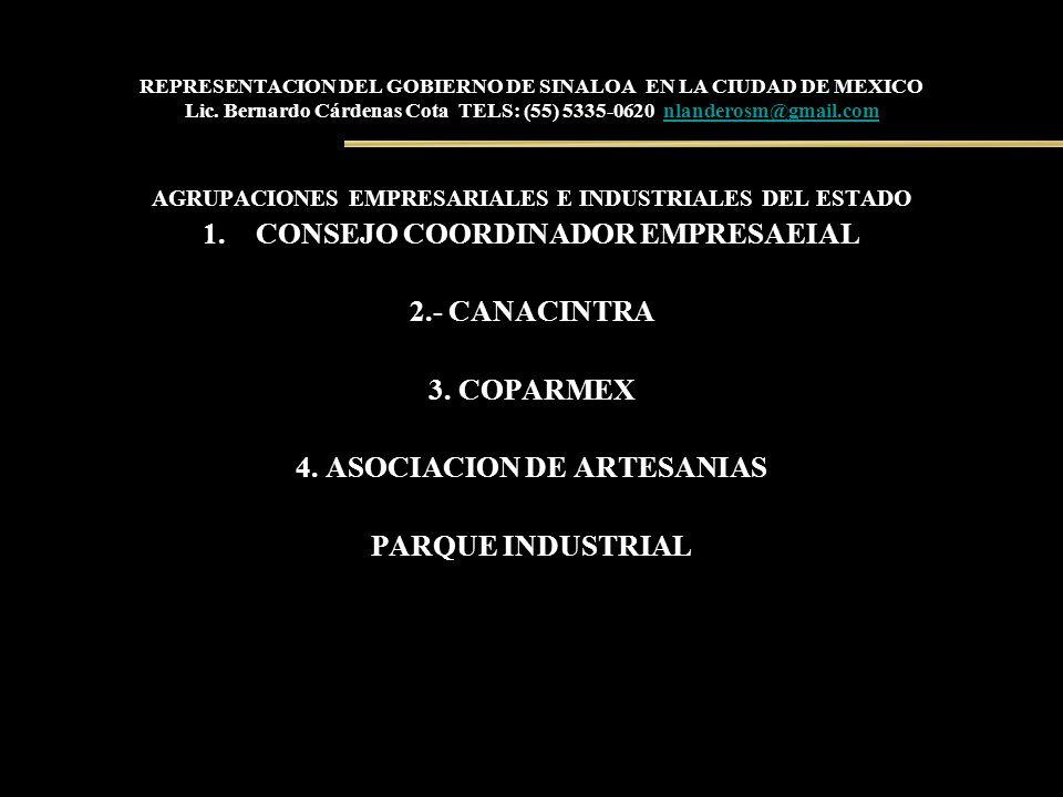 REPRESENTACION DEL GOBIERNO DE SINALOA EN LA CIUDAD DE MEXICO Lic. Bernardo Cárdenas Cota TELS: (55) 5335-0620 nlanderosm@gmail.comnlanderosm@gmail.co