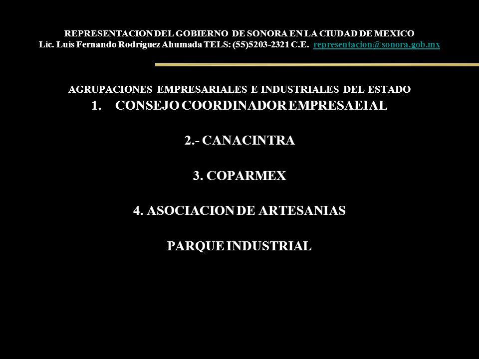 REPRESENTACION DEL GOBIERNO DE SONORA EN LA CIUDAD DE MEXICO Lic. Luis Fernando Rodríguez Ahumada TELS: (55)5203-2321 C.E. representacion@sonora.gob.m
