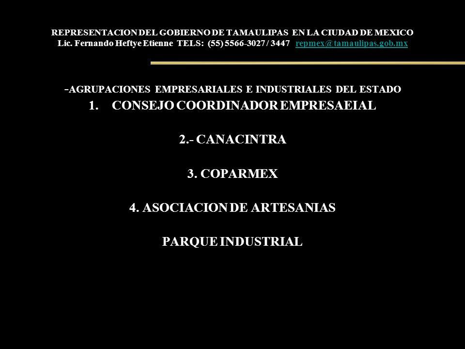 REPRESENTACION DEL GOBIERNO DE TAMAULIPAS EN LA CIUDAD DE MEXICO Lic. Fernando Heftye Etienne TELS: (55) 5566-3027 / 3447 repmex@tamaulipas.gob.mx rep