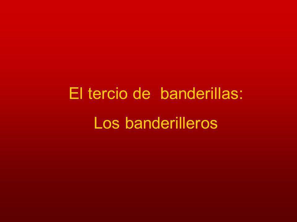 El tercio de banderillas: Los banderilleros