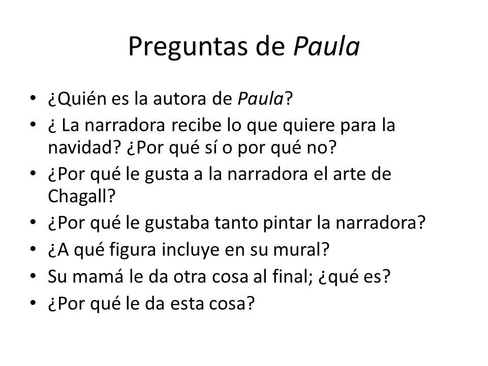 Preguntas de Paula ¿Quién es la autora de Paula? ¿ La narradora recibe lo que quiere para la navidad? ¿Por qué sí o por qué no? ¿Por qué le gusta a la