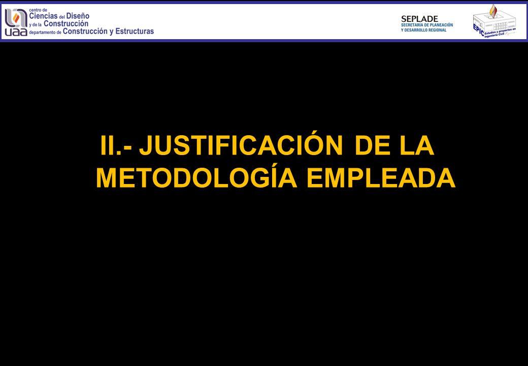 II.- JUSTIFICACIÓN DE LA METODOLOGÍA EMPLEADA