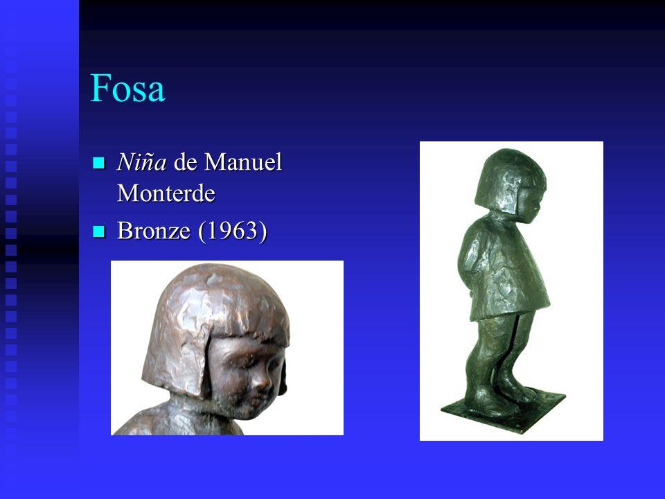 Fosa Niña de Manuel Monterde Niña de Manuel Monterde Bronze (1963) Bronze (1963)